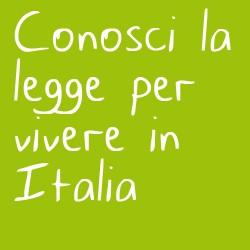 Conosci la legge per vivere in Italia
